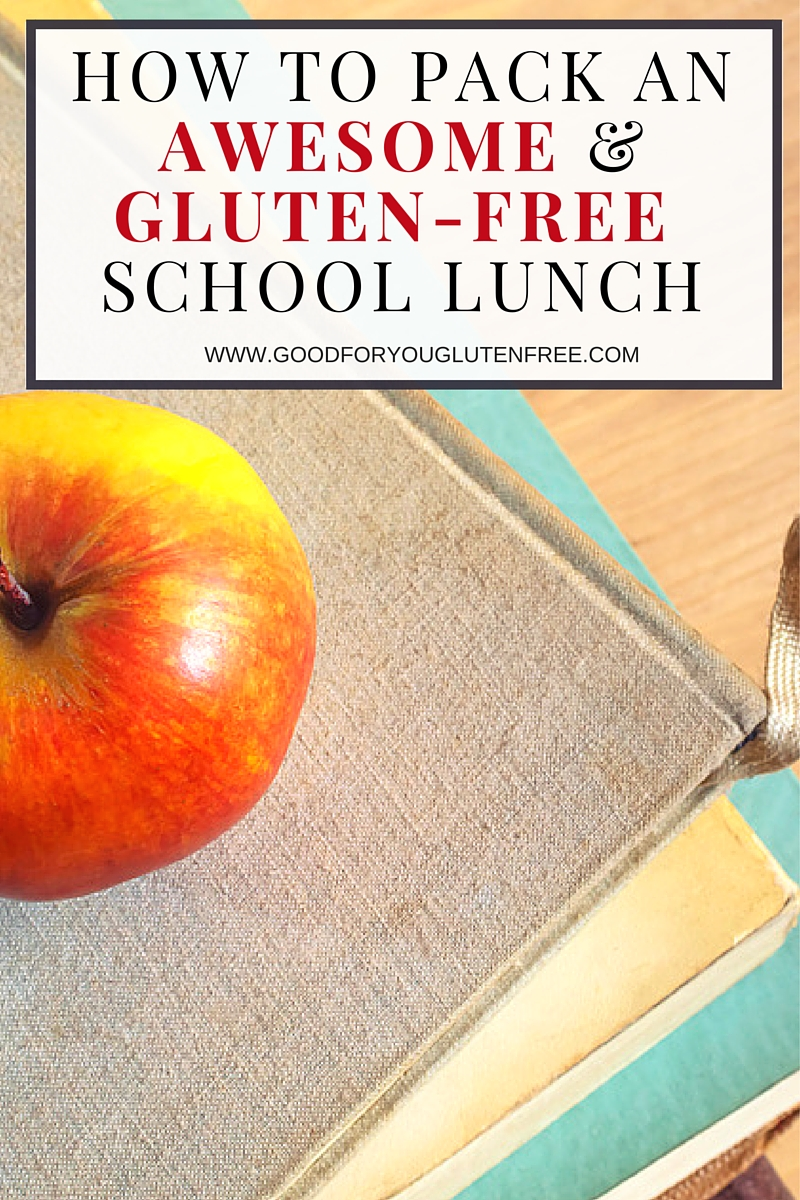 How to pack an awesome & gluten-free school lunch