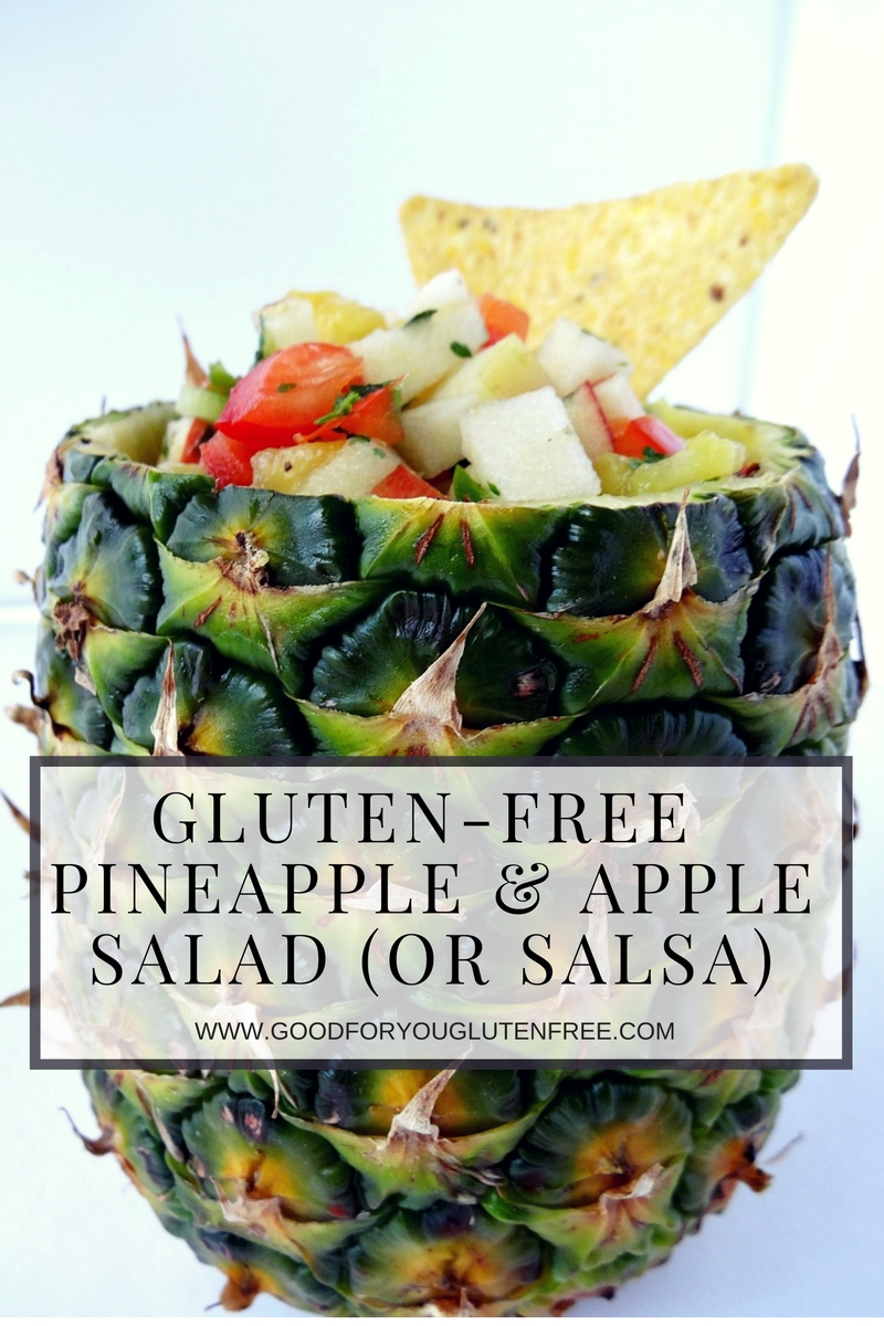 Gluten-Free Pineapple and Apple Salad or Salsa Recipe