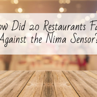 How Did 20 Restaurants Fare Against the Nima Sensor_ header